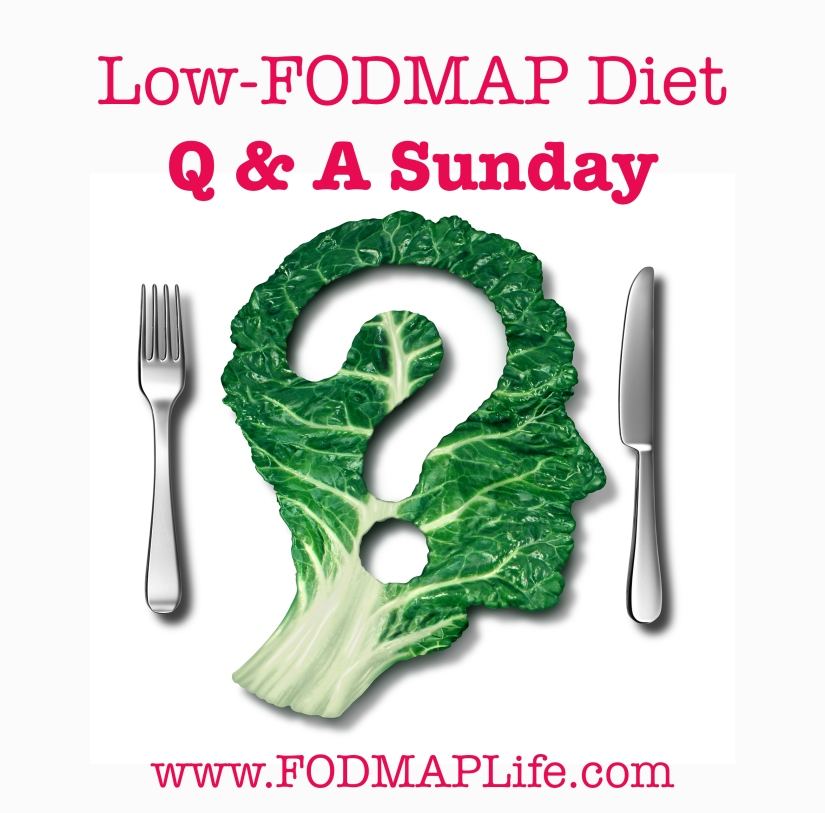 Q and A Sunday October 4th – Low-FODMAP Diet