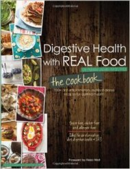 Digestive Health with REAL Food- The Cookbook